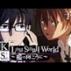 K SEVEN STORIES Episode4 Lost Small World ユナイテッドシネマ (10/6〜)
